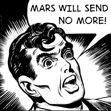Mars Will Send No More!