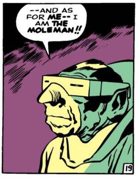 I am the Mole Man