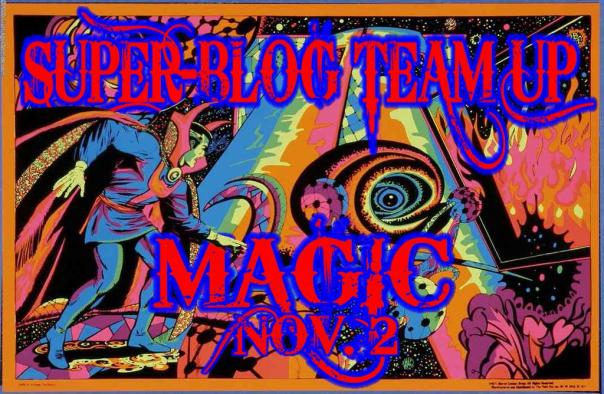 Super-Blog Team-Up: Magic!